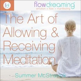 The Art of Allowing and Receiving: A Flowdream Meditation
