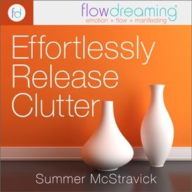 Effortlessly Release Clutter and Organize Your Home and Life