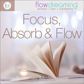 Focus, Absorb, and Flow