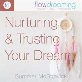 Nurturing and Trusting Your Dream
