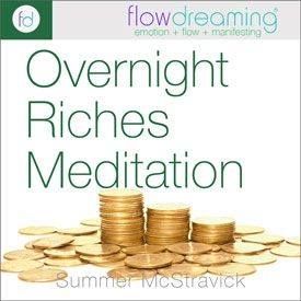 Overnight Riches: A Flowdream Meditation
