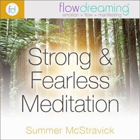 Strong and Fearless: A Flowdream Meditation