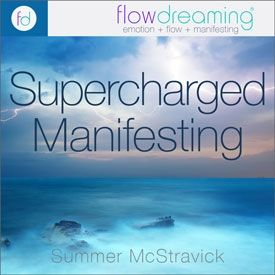 Supercharged Manifesting