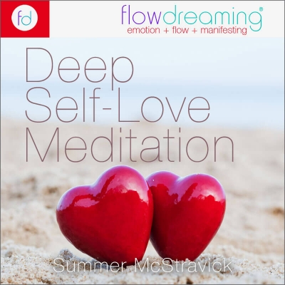Deep Self-Love: A Flowdream Meditation