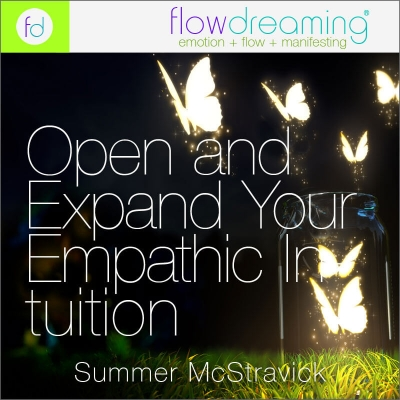 Open and Expand Your Empathic Intuition