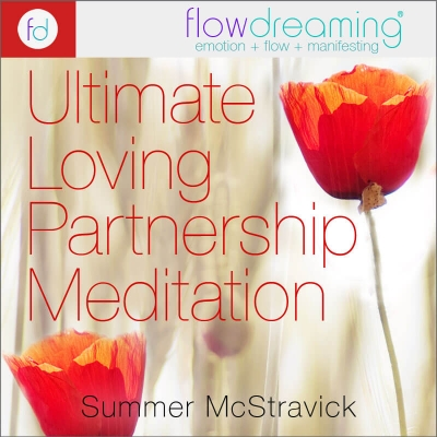 Ultimate Loving Partnership: A Flowdream Meditation