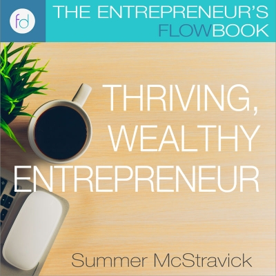 Entrepreneur's Flowbook: Thriving, Wealthy Entrepreneur